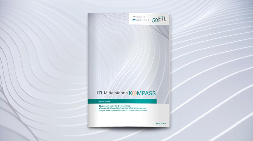 Mittelstand, Mittelstandskompass, Studie, Unternehmen: ETL-Mittelstandskompass 2021
